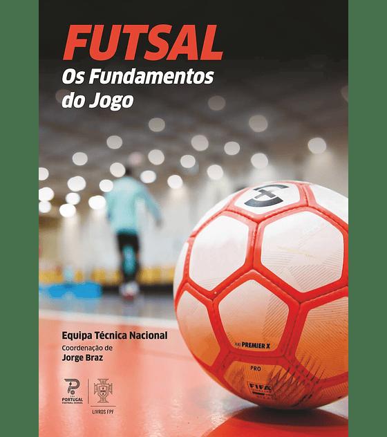 Futsal: Os Fundamentos do Jogo