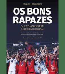 Os Bons Rapazes Que Conquistaram a Europa do Futsal