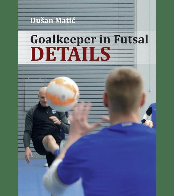 Goalkeeper in Futsal - Details