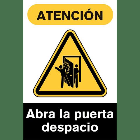 Señales de Advertencia - Abra la puerta despacio