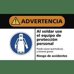 Señales de Advertencia - Al soldar use el equipo de protección personal