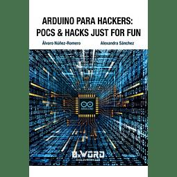 Arduino para Hackers: PoCs & Hacks just for Fun