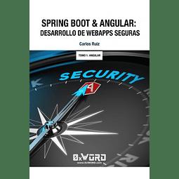 Spring Boot & Angular: Desarrollo de WebApps Seguras (tomo 1)