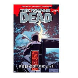 Cómic The Walking Dead - En Lo Que Nos Convertimos Parte 1 - Unlimited Editorial