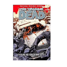 Cómic The Walking Dead - En lo que nos convertimos Parte 2 - Unlimited Editorial