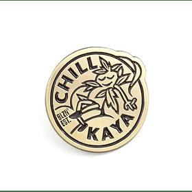 Pin Chill Kaya