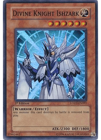 Divine Knight Ishzark - LODT-EN091 - Super Rare