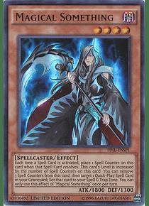 Magical Something - TDIL-ENSP1 - Ultra Rare Limited Edition (español)