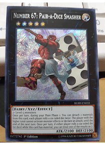 Number 67: Pair-a-Dice Smasher - BLRR-EN031 - Secret Rare