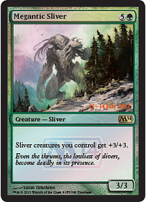 Megantic Sliver (Magic 2014 Prerelease)