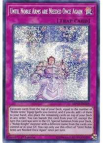 Until Noble Arms are Needed Once Again - MP19-EN225 - Prismatic Secret Rare