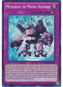 Metalhold the Moving Blockade - MVP1-ENS30 - Secret Rare