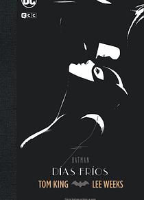 Batman: Días fríos (Edición Deluxe blanco y negro)