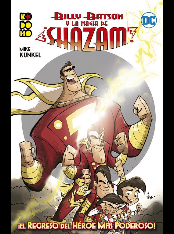 Billy Batson y la magia de ¡Shazam!: ¡El regreso del héroe más poderoso!