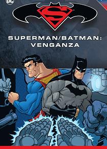 Batman y Superman - Colección Novelas Gráficas número 23: Superman/Batman: Venganza