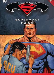 Batman y Superman - Colección Novelas Gráficas núm. 51: Superman: Ruina (Parte 1)
