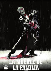 Batman, la leyenda núm. 24: La muerte de la familia (Parte 2)