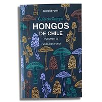 Guía de Campo Hongos de Chile Volumen II