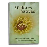 50 Flores Nativas Zona Central de Chile