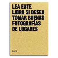 Libro Lea Este Libro Si Desea Tomar Buenas Fotografías De Lugares