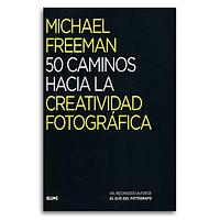Libro 50 Caminos Hacia la Creatividad Fotográfica