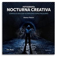 Libro Fotografía Nocturna Creativa