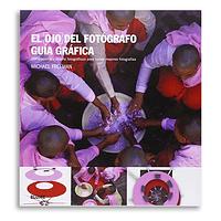 Libro El Ojo Del Fotógrafo Guía Gráfica