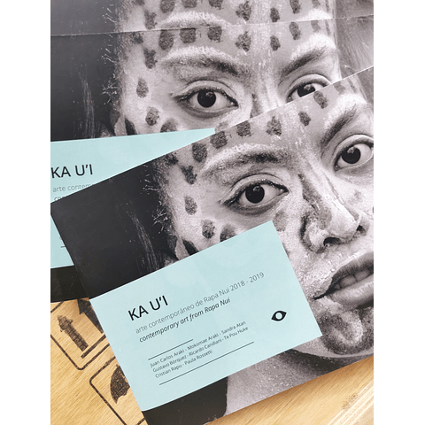 Catálogo exposición KA U'I - Arte Contemporáneo de Rapa Nui