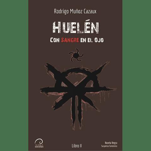 Con Sangre en el Ojo – Huelén (Libro II)