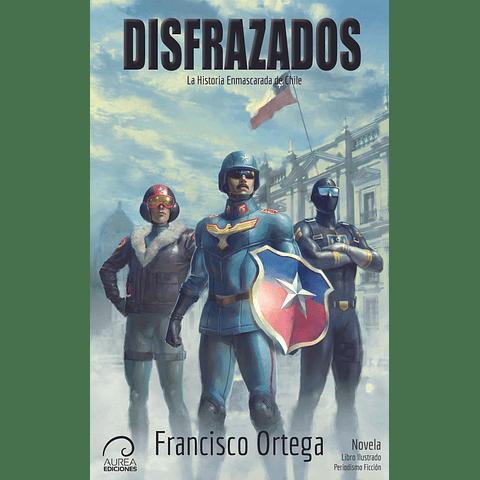 Disfrazados - La Historia Enmascarada de Chile
