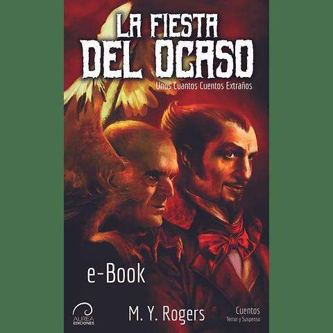 La Fiesta del Ocaso - Unos cuantos cuentos extraños (eBook)