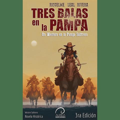 Tres balas en la Pampa (3ra Edición)