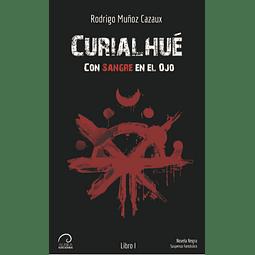 Con Sangre en el Ojo - Curialhué (Libro I)