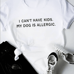 T-Shirt I Can't have Kids