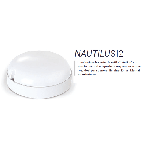 NAUTILUS 12 LUMINARIO ARBOTANTE TIPO BULK 12 W MULTIVOLTAJE 6500 K