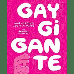 GAY GIGANTE UNA HISTORIA SOBRE EL MIEDO