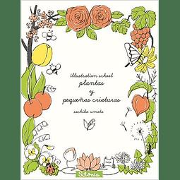 ILLUSTRATION SCHOOL : PLANTAS Y PEQUEÑAS CRIATURAS