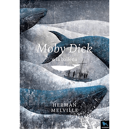 MOBY DICK : O LA BALLENA
