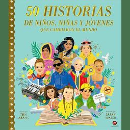 50 HISTORIAS DE NIÑOS, NIÑAS Y JOVENES QUE CAMBIARON EL MUNDO