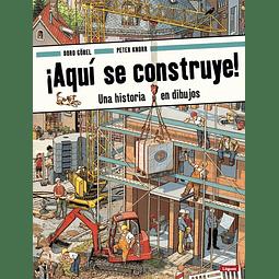 AQUI SE CONSTRUYE! : UNA HISTORIA EN DIBUJOS