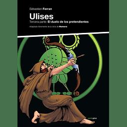 ULISES : TERCERA PARTE. EL DUELO DE LOS PRETENDIENTES
