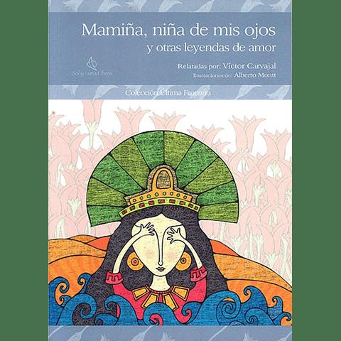 MAMIÑA, NIÑA DE MIS OJOS Y OTRAS LEYENDAS DE AMOR