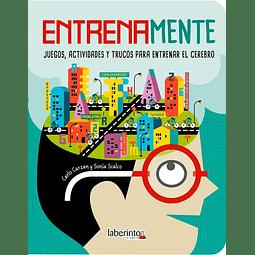 ENTRENAMENTE : JUEGOS, ACTIVIDADES Y TRUCOS PARA ENTRENAR EL CEREBRO