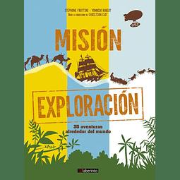 MISION EXPLORACION : 35 AVENTURAS ALREDEDOR DEL MUNDO