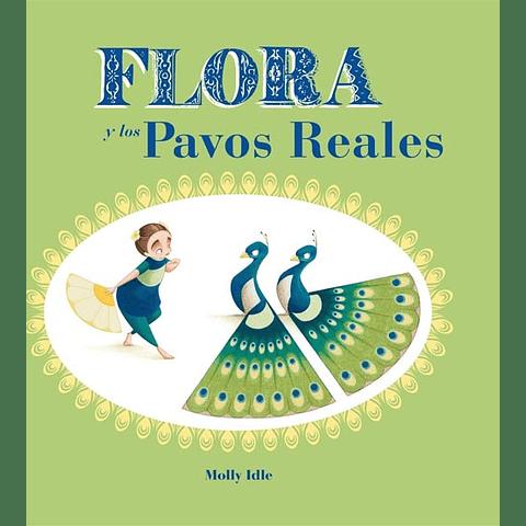 FLORA Y LOS PAVOS REALES