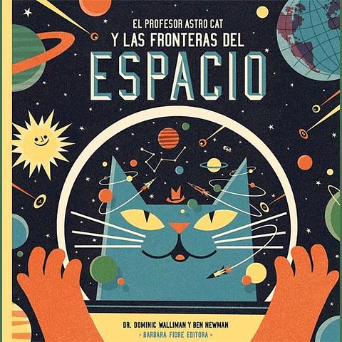 PROFESOR ASTRO CAT Y LAS FRONTERAS DEL ESPACIO- EL