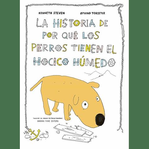 HISTORIA DE POR QUE LOS PERROS TIENEN EL HOCICO HUMEDO