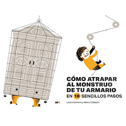 COMO ATRAPAR AL MONSTRUO DEL ARMARIO : EN 10 SENCILLOS PASOS