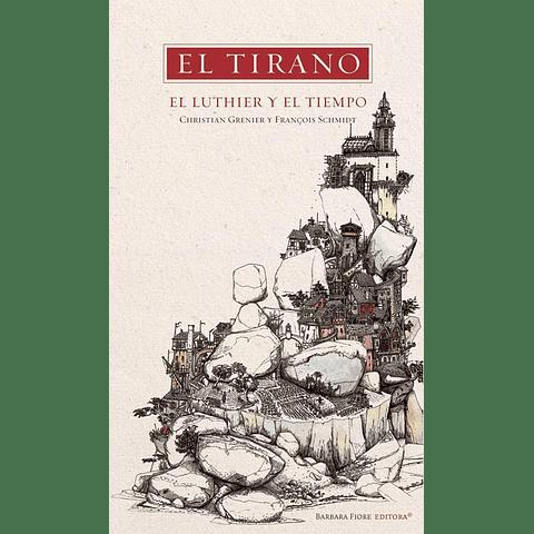 TIRANO, EL LUTHIER Y EL TIEMPO, EL