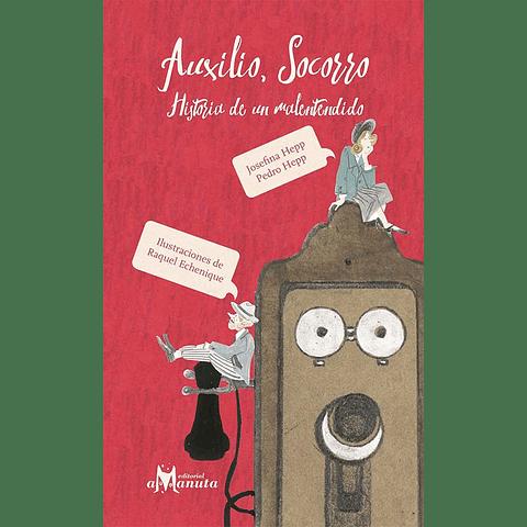 AUXILIO, SOCORRO, HISTORIA DE UN MALENTENDIDO